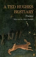 A Ted Hughes Bestiary: Selected Poems - Hughes, Ted