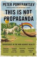 This is not Propaganda - Pomerantsev, Peter