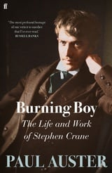 Burning boy. The Life and Work of Stephen Crane - Auster, Paul
