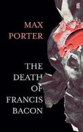 The Death of Francis Bacon - Porter, Max