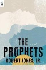 The Prophets - Robert Jones, Jr.