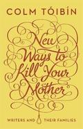New ways to kill your mother. Writers and their families