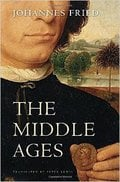 The Middle Ages - Fried, Johannes