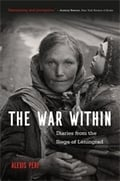 The War Within: Diaries form the Siege of Leningrad - Peri, Alexis