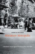 Miniature Metropolis. Literature in an Age of Photography and Fil