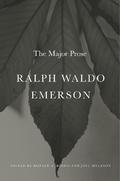 Ralph Waldo Emerson. The Major Prose