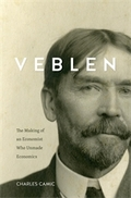 Veblen The Making of Economist who Unmade Economics - Camic, Charles