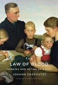 The Law of Blood. Thinking and Acting as a Nazi