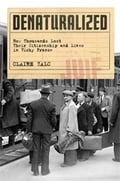 Denaturalized: How Thousands Lost Their Citizenship and Lives in Vichy France - Zalc, Claire
