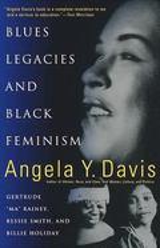 Blues legacies and black feminism - Davis, Angela