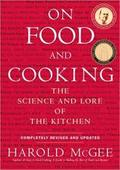 On Food and Cooking: The Science and Lore of the Kitchen (Revised - McGee, Harold