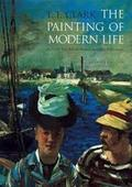 The Painting of Modern Life - Clark, T.J.