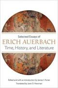 Time, History, and Literature: Selected Essays of Erich Auerbach