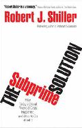 The Subprime Solution: How Today´s Global Financial Crisis Happen