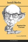Against the Current: Essays in the History of Ideas;   Essays in