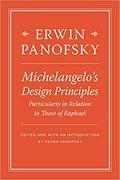 Michelangelo´s Desing Principles - Panofsky, Erwin