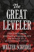 The Great Leveler: Violence and the History of Inequality from th - Scheidel, Walter
