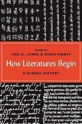 How Literature Begin: A Global History - Feeney, Denis