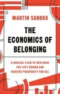 The Economics of Belonging - Sandbu, Martin