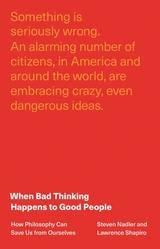 When Bad Thinking Happens to Good People: How Philosophy Can Save Us from Ourselves