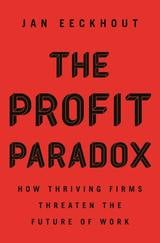 The Profit Paradox: How Thriving Firms Threaten the Future of Work - Eeckhout, Jan