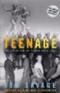 Teenage: the creation of youth, 1875-1945