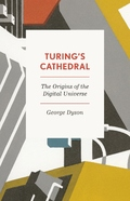 Turing´s Cathedral. The Origins of the Digital Universe