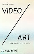 Video / Art: the first fifty years - London, Barbara