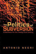 The Politics of Subversion: A Manifesto for the Twenty-first Cent