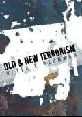 Old and new terrorism, late modernity, globalization and the tran