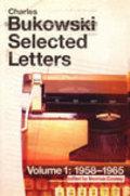 Charles Bukowski: Selected Letters. Vol 1