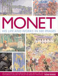 Monet: His Life and Works in 500 Images