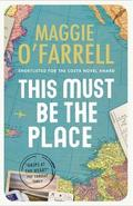 This Must Be the Place - O´Farrell, Maggie