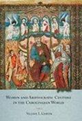 Women and aristocratic culture in the Carolingian World - Garver, Valerie L.
