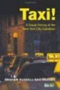 Taxi! A Social History of the New York City Cabdriver