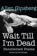 Wait Till I´m Dead: Uncollected Poems