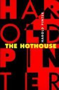 The Hothouse: a play