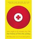 Last Night a DJ Saved My Life: The History of the Disc Jockey - Brewster, Bill