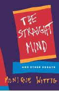 """""""The straight mind"""" and other essays"""