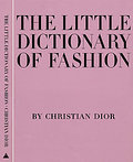 The Little Dictionary of Fashion: A Guide to Dress Sense for Ever