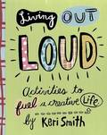 Living Out Loud Activities to Fuel a Creative Life