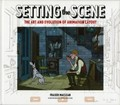 Setting the Scene. The Art and Evolution of Animation Layout