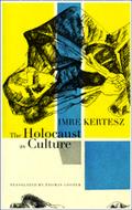 The Holocaust as Culture: A Conversation with Imre Kertesz