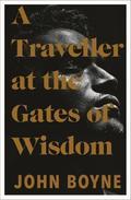 A Traveller at the gates of Wisdom - Boyne, John