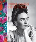 Frida Kahlo en su casa - Barbezat, Suzanne