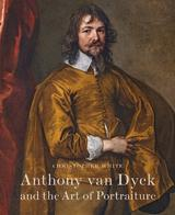 Anthony Van Dyck and the Art of Portraiture - White, Cristopher