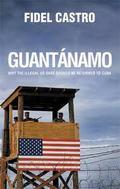 Guantanamo: A Critical History of the US Base in Cuba