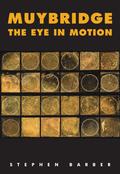 Muybridge: The Eye in Motion: Tracing Cinema´s Origins
