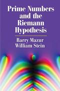 Prime Numbers and the Riemann Hypothesis - Mazur, Barry