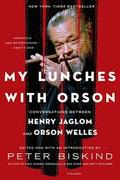 My lunches with Orson. Conversations between Henry Jaglom and Ors